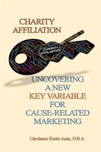 Charity Affiliation: Uncovering a New Key Variable for Cause-Related Marketing