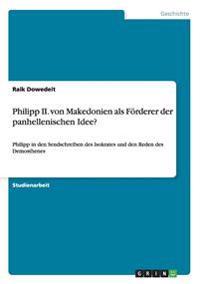 Philipp II. Von Makedonien ALS Forderer Der Panhellenischen Idee?