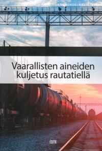 Vaarallisten aineiden kuljetus rautatiellä