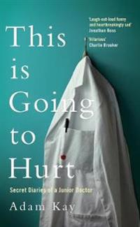 This is going to hurt - secret diaries of a junior doctor