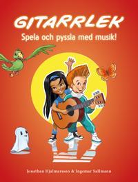 Gitarrlek : spela och pyssla med musik