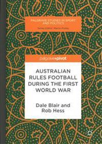 Australian Rules Football During the First World War