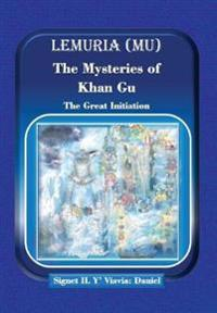 Lemuria (Mu) the Mysteries of Khan Gu