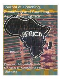 Journal of Coaching, Consulting and Coaching Psychology in Africa: Exploring Frontiers for Coaching, Consulting and Coaching Psychology in Africa?