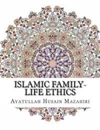Islamic Family-Life Ethics