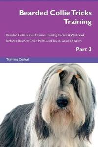 Bearded Collie Tricks Training Bearded Collie Tricks & Games Training Tracker & Workbook. Includes