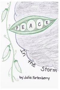 """Peace in the Storm: """"Perfect Peace in the Midst of Life's Scariest Storms"""""""