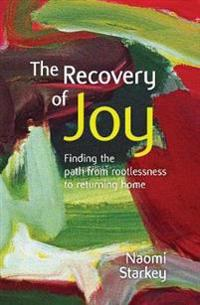 Recovery of joy - finding the path from rootlessness to returning home