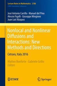 Nonlocal and Nonlinear Diffusions and Interactions: New Methods and Directions: Cetraro, Italy 2016