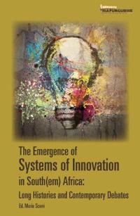 The emergence of systems of innovation in South(ern) Africa
