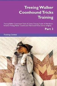 Treeing Walker Coonhound Tricks Training Treeing Walker Coonhound Tricks & Games Training Tracker & Workbook. Includes: Treeing Walker Coonhound Multi
