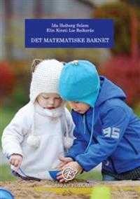 Det matematiske barnet - Ida Heiberg Solem, Elin Kirsti Lie Reikerås | Ridgeroadrun.org
