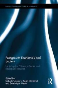 Post-Growth Economics and Society: Exploring the Paths of a Social and Ecological Transition