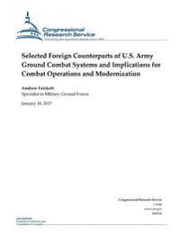 Selected Foreign Counterparts of U.S. Army Ground Combat Systems: And Implications for Combat Operations and Modernization
