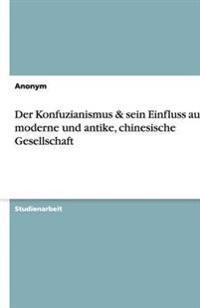 Der Konfuzianismus & Sein Einfluss Auf Die Moderne Und Antike, Chinesische Gesellschaft