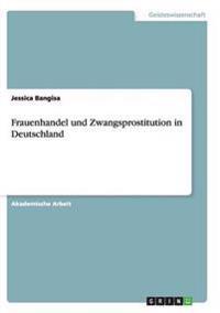 Frauenhandel Und Zwangsprostitution in Deutschland