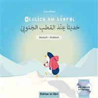 Neulich am Südpol. Kinderbuch Deutsch-Arabisch mit Audio-CD