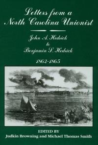 Letters from a North Carolina Unionist: John a Hedrick to Benjamin S. Hedrick, 1862-1865