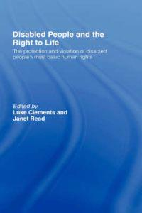 Disabled People and the Right to Life