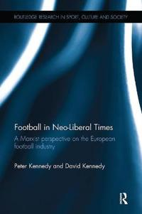 Football in Neo-liberal Times