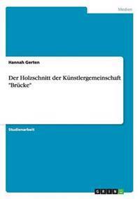 """Der Holzschnitt Der Kunstlergemeinschaft """"Brucke"""""""