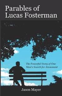 Parables of Lucas Fosterman
