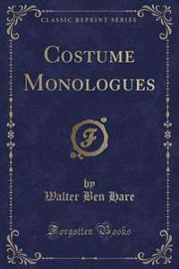 Costume Monologues (Classic Reprint)