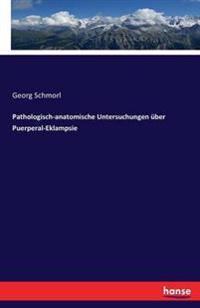 Pathologisch-Anatomische Untersuchungen Uber Puerperal-Eklampsie