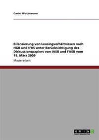 Bilanzierung Von Leasingverhaltnissen Nach Hgb Und Ifrs Unter Berucksichtigung Des Diskussionspapiers Von Iasb Und FASB Vom 19. Marz 2009