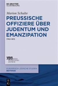 Preussische Offiziere über Judentum Und Emanzipation: 1762-1815