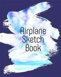 Airplane Sketch Book: Blank Journals to Write In, Doodle In, Draw in or Sketch In, 8 X 10, 150 Unlined Blank Pages (Blank Notebook & Diary)