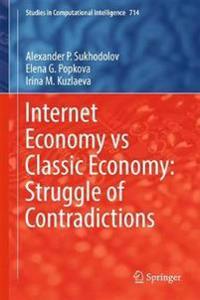 Internet Economy vs Classic Economy: Struggle of Contradictions