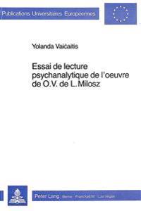 Essai de Lecture Psychanalytique de L'Oeuvre de O.V. de L. Milosz