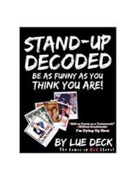 Stand-Up Decoded: Sneak a Peek Inside a Lifetime of Stand-Up Secrets