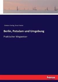Berlin, Potsdam und Umgebung