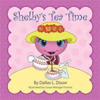 Shelby's Tea Time