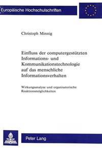 Einfluss Der Computergestuetzten Informations- Und Kommunikationstechnologie Auf Das Menschliche Informationsverhalten: Wirkungsanalyse Und Organisato