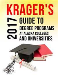 Krager's Guide to Degree Programs at Alaska Colleges & Universities (2017)