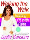 Walking the Walk: Getting Fit with Faith [With DVD]