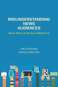 Misunderstanding News Audiences