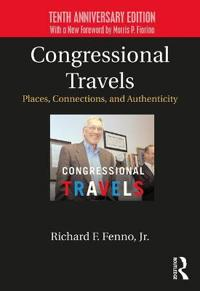 Congressional Travels: Places, Connections, and Authenticity; Tenth Anniversary Edition, with a New Foreword by Morris P. Fiorina