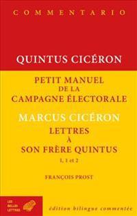 Quintus Ciceron, Petit Manuel de la Campagne Electorale Et Lettres a Son Frere Quintus