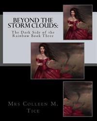 Beyond the Storm Clouds: : The Dark Side of the Rainbow Book Three