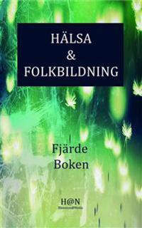 Hälsa & Folkbildning, Fjärde boken