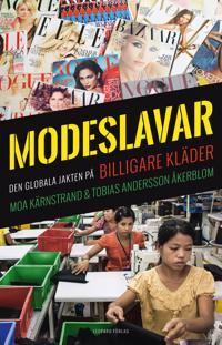 Modeslavar : den globala jakten på billigare kläder