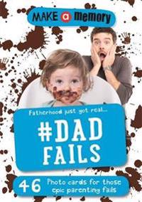 Make a Memory #Dad Fails