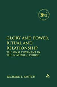 Glory and Power, Ritual and Relationship