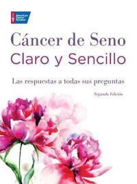 Cáncer de seno claro y sencillo / Clear and simple breast cancer