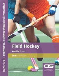 DS Performance - Strength & Conditioning Training Program for Field Hockey, Speed, Intermediate