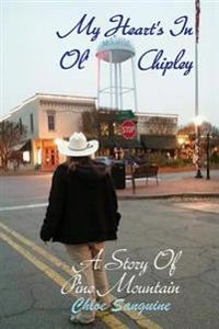 My Heart's in Ol' Chipley: A Story of Pine Mountain Part Two